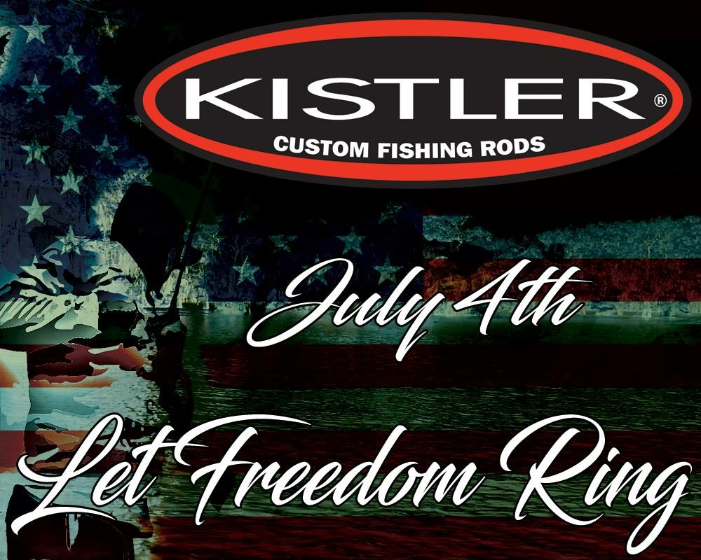 Freedom Is Never Free: Kistler Rods 2016 July 4th
